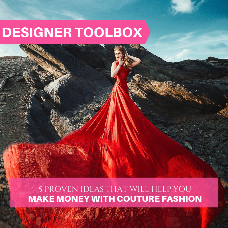 5 Proven Ideas That Will Help You Make Money With Couture Fashion